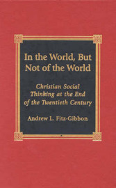In the World, But Not of the World by Andrew L. Fitz-Gibbon image