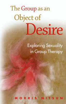 The Group as an Object of Desire by Morris Nitsun image
