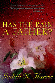 Has the Rain a Father? by Judith N. Harris image