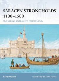 Saracen Strongholds 1100-1500 by David Nicolle