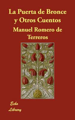 La Puerta De Bronce Y Otros Cuentos by Manuel Romero de Terreros image