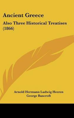 Ancient Greece: Also Three Historical Treatises (1866) by Arnold Hermann Ludwig Heeren image