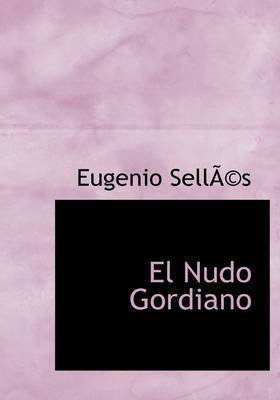El Nudo Gordiano by Eugenio SellAcs