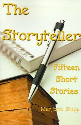 The Storyteller: Fifteen Short Stories by Marjorie Stapp