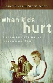 When Kids Hurt by Chap Clark image