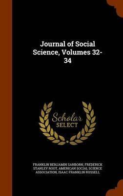 Journal of Social Science, Volumes 32-34 by Franklin Benjamin Sanborn