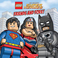 LEGO� DC SUPERHEROES Friends and Foes by Trey King