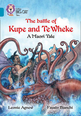 The battle of Kupe and Te Wheke: A Maori Tale by Leoni Agnew image