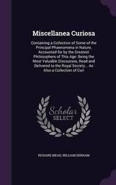 Miscellanea Curiosa by Richard Mead