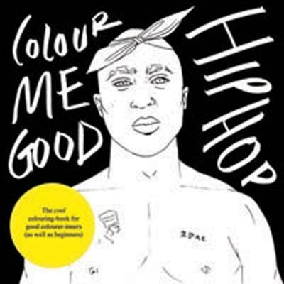 Colour Me Good Hip Hop by Mel Elliott