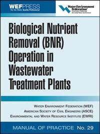 Biological Nutrient Removal (BNR) Operation in Wastewater Treatment Plants by Water Environment Federation image