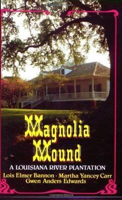 Magnolia Mound by Lois Bannon