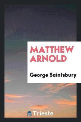 Matthew Arnold by George Saintsbury