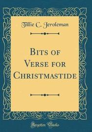 Bits of Verse for Christmastide (Classic Reprint) by Tillie C Jeroleman image