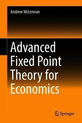 Advanced Fixed Point Theory for Economics by Andrew McLennan image