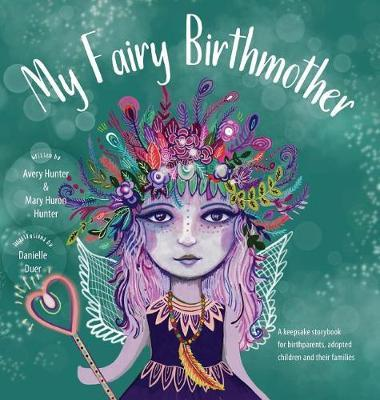 My Fairy Birthmother by Mary Huron Hunter image