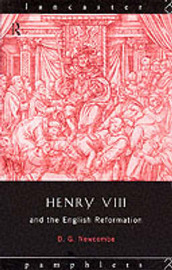 Henry VIII and the English Reformation by David G. Newcombe
