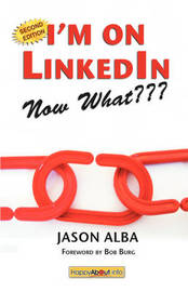 I'm on LinkedIn -- Now What??? by Jason Alba image