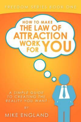 How to Make the Law of Attraction Work for You by Mike England image