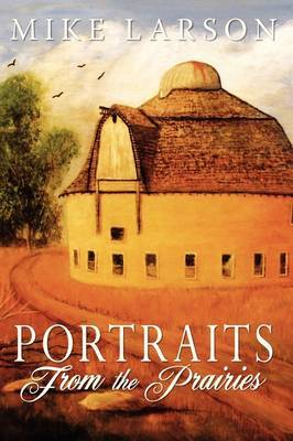 Portraits from the Prairies by Michael Larson image