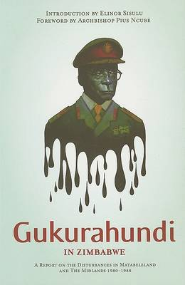 Gukurahundi in Zimbabwe: A Report on the Disturbances in Matebeleland and the Midlands, 1980-1988 by Catholic Commission for Justice and Peace image