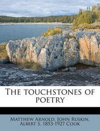 The Touchstones of Poetry by Matthew Arnold