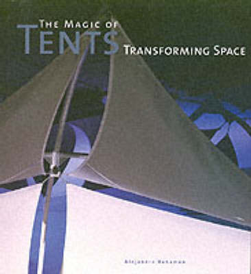 The Magic of Tents by Alejandro Bahamon