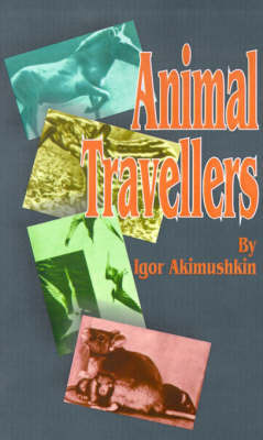 Animal Travellers by Igor Akimushkin