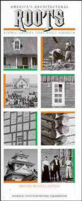 America's Architectural Roots: Ethnic Groups That Built America by Dell Upton