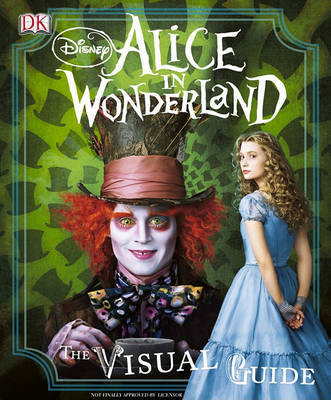 Disney Alice in Wonderland: The Visual Guide by Jo Casey image