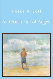 An Ocean Full of Angels by Peter Kreeft image