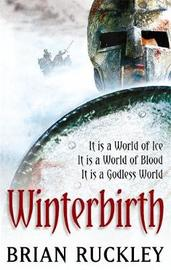 Winterbirth (Godless World #1) by Brian Ruckley image