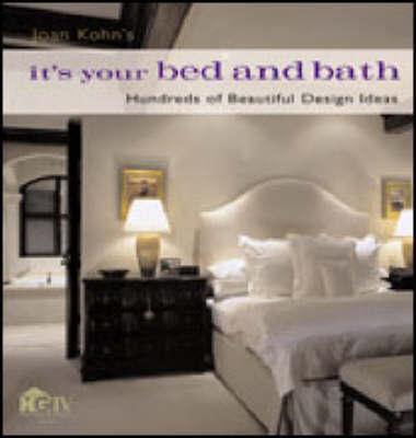 Joan Kohn's it's Your Bed and Bath by Joan Kohn
