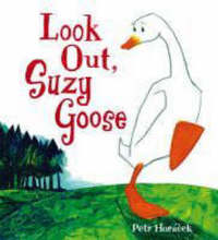 Look Out, Suzy Goose by Petr Horacek image