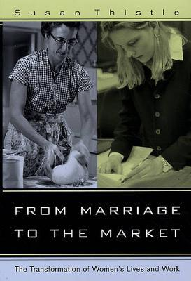 From Marriage to the Market by Susan Thistle image