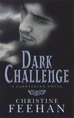 Dark Challenge (The Carpathians #5) (UK Edition) by Christine Feehan