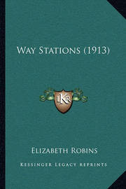 Way Stations (1913) by Elizabeth Robins