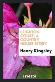 Leighton Court by Henry Kingsley