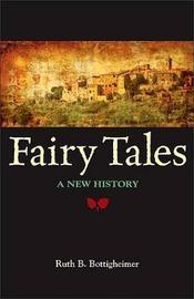 Fairy Tales by Ruth B. Bottigheimer