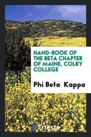 Hand-Book of the Beta Chapter of Maine, Colby College by Phi Beta Kappa image