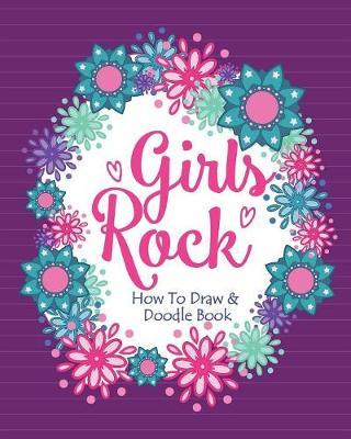 Girls Rock! - How to Draw and Doodle Book by Soul Sisters