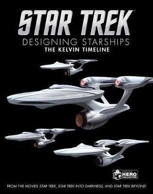 Star Trek: Designing Starships Book 3 by Ben Robinson