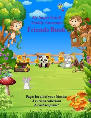 My Super Fun & Totally Awesome Friends Book by Gemma McGowan