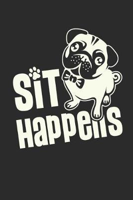 Sit happens by Values Tees