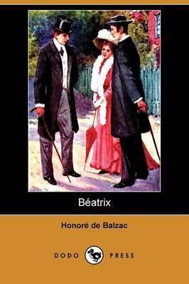 Beatrix (Dodo Press) by Honore de Balzac image