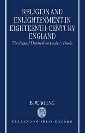 Religion and Enlightenment in Eighteenth-Century England by B.W. Young image