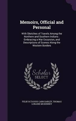 Memoirs, Official and Personal by Felix Octavius Carr Darley