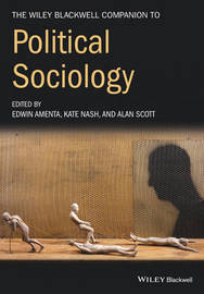 The Wiley-Blackwell Companion to Political Sociology by Edwin Amenta