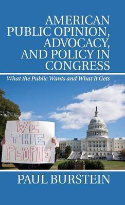 American Public Opinion, Advocacy, and Policy in Congress by Paul Burstein image