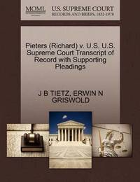 Pieters (Richard) V. U.S. U.S. Supreme Court Transcript of Record with Supporting Pleadings by J B Tietz